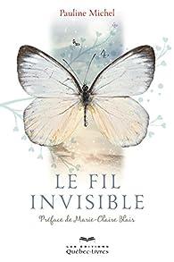 Le Fil Invisible par Pauline Michel