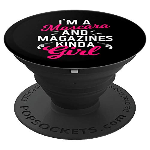 I'm A Mascara and Magazines Kind Of Girl | Women's Firearm PopSockets Grip and Stand for Phones and Tablets