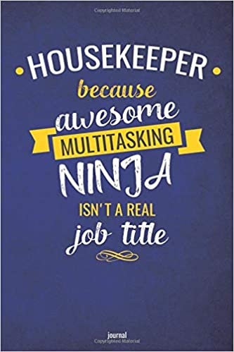 Housekeeper Because Awesome Multitasking Ninja Isnt A Real ...