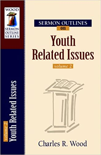 Buy Sermon Outlines on Youth Related Issues: 2 (Wood Sermon