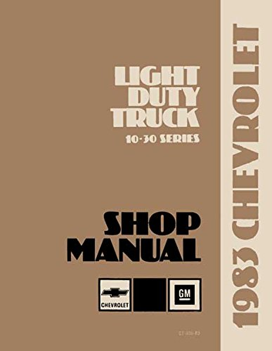 1983 CHEVROLET TRUCK & PICKUP REPAIR SHOP & SERVICE MANUAL INCLUDES:All Light Duty Trucks 4x2, 4x4, Blazer, Suburban, Motorhome Chassis, K-Series, C-Series, P-series