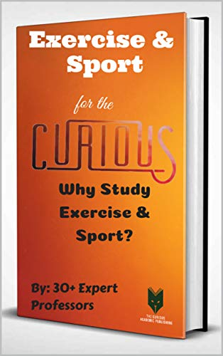 Terry Bloomers - Exercise & Sport for the Curious: Why Study Exercise & Sport? (The Encyclopedia of Health & Medical Sciences Majors for Guidance Counselors & Career Advisors, Teachers, and Subject Librarians Book 1)