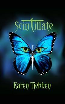 Scintillate (Scintillate Series Book 1) by [Tjebben, Karen]