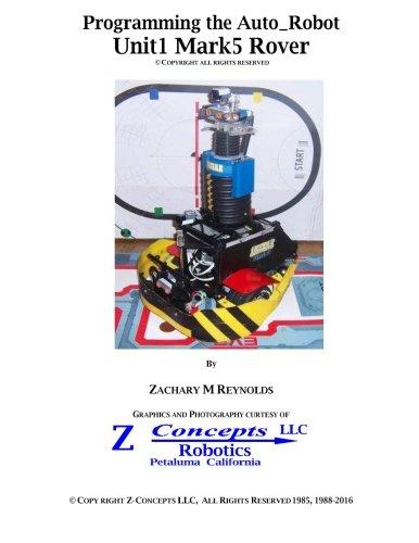 Read Online Programming the Auto-Robot Unit1 Mark5 Rover pdf epub