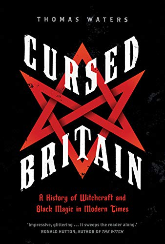Cursed Britain: A History of Witchcraft and Black Magic in Modern Times]()