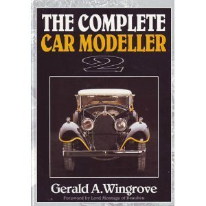 The Complete Car Modeller 2 (A Foulis Motoring Book) (v. 2) by Gerald A. Wingrove (1991-09-02)