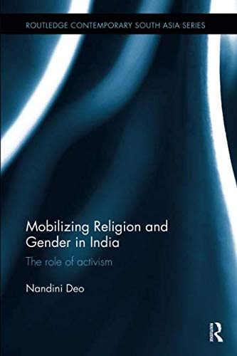 - Mobilizing Religion and Gender in India (Routledge Contemporary South Asia Series)
