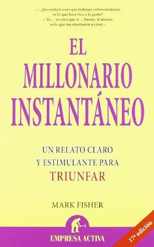 El Millonario Instantaneo (Spanish Edition)