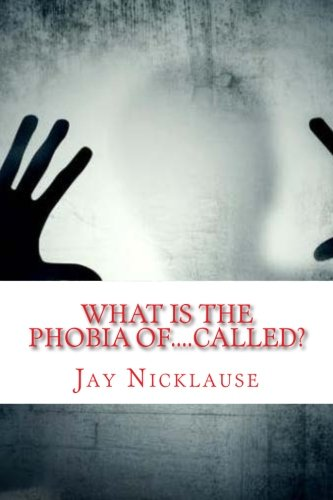 What Is The Phobia Of....Called?: A-Z Available List PDF