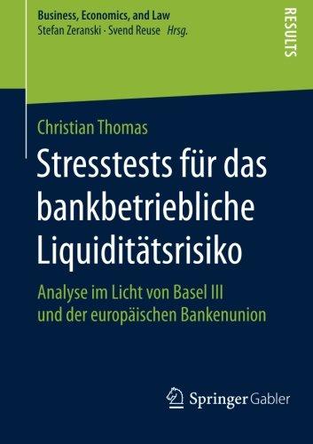 Stresstests für das bankbetriebliche Liquiditätsrisiko: Analyse im Licht von Basel III und der europäischen Bankenunion (Business, Economics, and Law) Taschenbuch – 20. Juli 2015 Christian Thomas Springer Gabler 3658104317 Volkswirtschaft