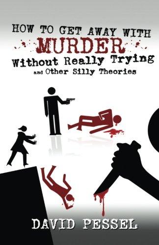 How to Get Away with Murder without Really Trying