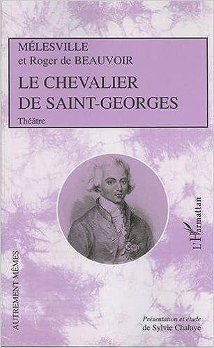 Le Chevalier De Saint Georges Comdie Mle De Chant En Trois Actes