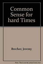 Common sense for hard times: The power of the powerless to cope with everyday life and transform society in the nineteen seventies