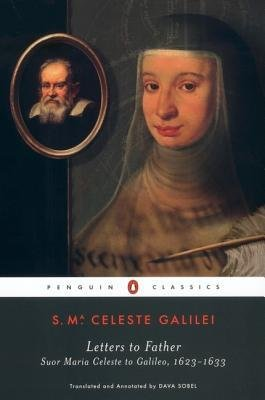 Read Online [(Letters to Father: Suor Maria Celeste to Galileo, 1623-1633 )] [Author: Virginia Galilel] [Jan-2003] PDF