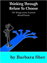 Amazon barbara sher books biography blog audiobooks kindle thinking through refuse to choose 101 things every scanner should know fandeluxe Choice Image