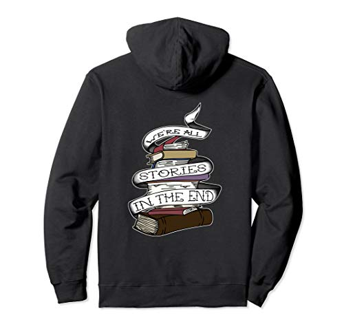 We're All Stories In The End Tattoo Design For Book Lovers Pullover Hoodie