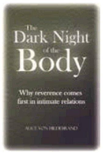 The Dark Night of the Body by Alice Von Hildebrand (2013) Paperback pdf epub