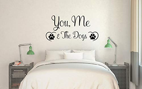 You Me and The Dogs Vinyl Wall Words Decal Sticker Graphic ()