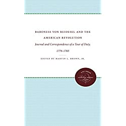 Baroness von Reidesel and the American Revolution: Journal and Correspondence of a Tour of Duty, 1776-1783 (Published for the Omohundro Institute of ... History and Culture, Williamsburg, Virginia)