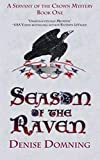 Season of the Raven: A Servant of the Crown Mystery (Volume 1) by  Denise Domning in stock, buy online here