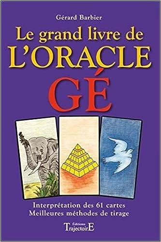 Amazon.fr - Le grand livre de l oracle Ge (cartes non fournies) - Gérard  Barbier - Livres f06205b3daf2