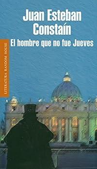 El Hombre Que No Fue Jueves Spanish Edition