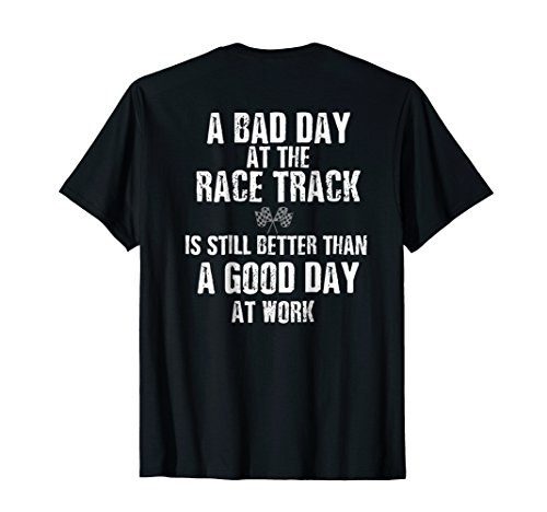 Dirt Track Racing Shirt Funny Racing Quote Race Track Tshirt ()