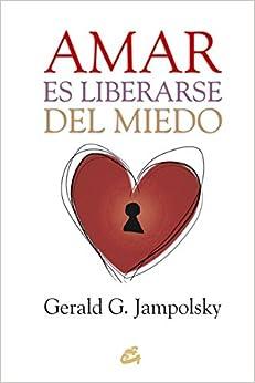 Book Amar es liberarse del miedo (Spanish Edition)