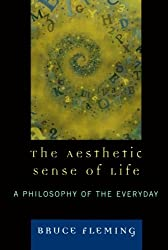 The Aesthetic Sense of Life: A Philosophy of the Everyday