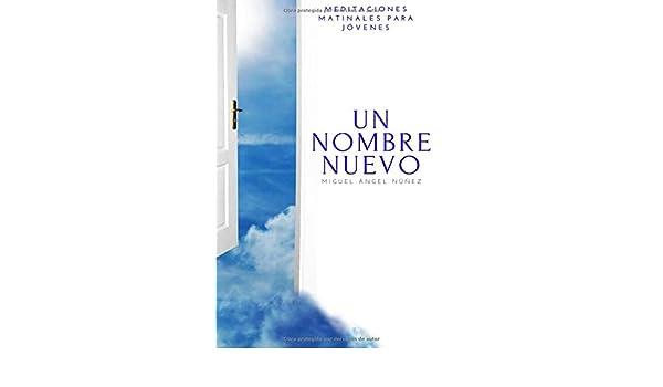 Un nombre nuevo: Amazon.es: Núñez, Dr. Miguel Ángel, Ediciones ., Fortaleza: Libros
