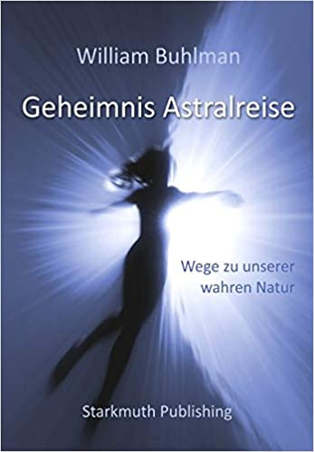 William Buhlman: Secrets of the Soul / Geheimnis Astralreise