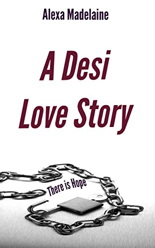 A Desi Love Story (Unlocked Book 2) - Kindle edition by Alexa