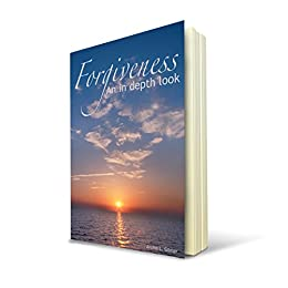 Forgiveness: An In-depth look by [Gilmer, Archie L.]