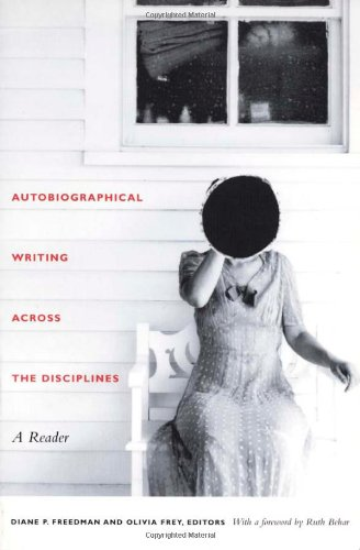 Autobiographical Writing Across The Disciplines: A Reader