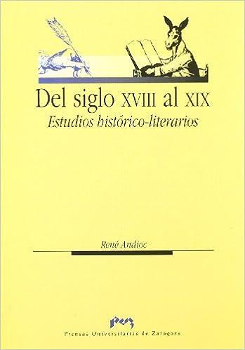 Libros en pdf gratis para kindle Del siglo XVIII al XIX. Estudios histórico-literarios (Humanidades) 8477337705 en español PDF