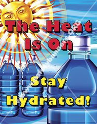 #1200A - The Heat is On! Stay Hydrated! Laminated Safety Poster, 18