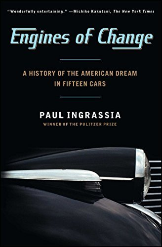 Engines of Change: A History of the American Dream in Fifteen Cars by Ingrassia, Paul (2013) Paperback