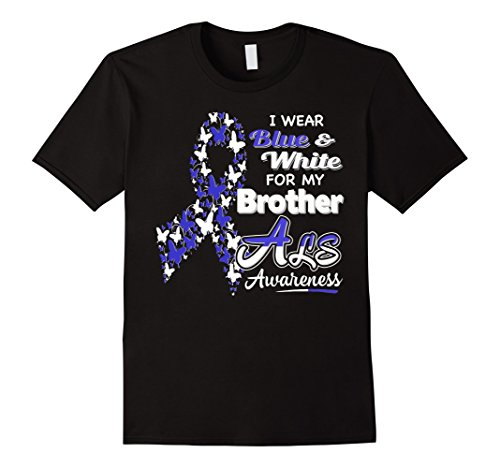 Men's I wear Blue and White for my Brother - ALS Awareness Shirt Medium - Blues Black White Brothers And