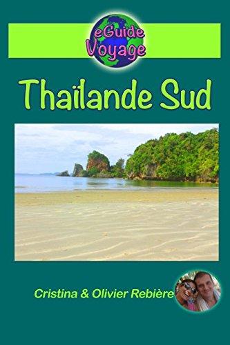 Thaïlande Sud: La magie en Asie: grâce à ce guide de tourisme innovant sur la Thaïlande Sud, découvrez plus de 200 photos, des bons plans, et les ... gastronomie! (Guide Voyage) (French Edition)