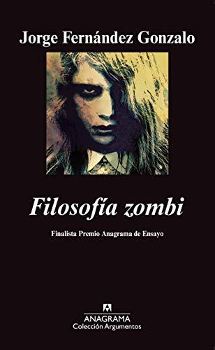 Filosofía zombi (Argumentos) por Fernández Gonzalo, Jorge