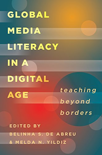 Global Media Literacy in a Digital Age: Teaching Beyond Borders (Minding the Media)