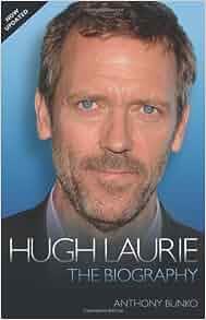 Hugh Laurie: The Biogr...
