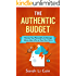 The Authentic Budget: Harness Your Personality to Manage Money Like a Pro On Your Own Terms