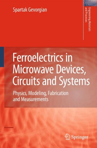 Ferroelectrics in Microwave Devices, Circuits and Systems: Physics, Modeling, Fabrication and Measurements (Engineering