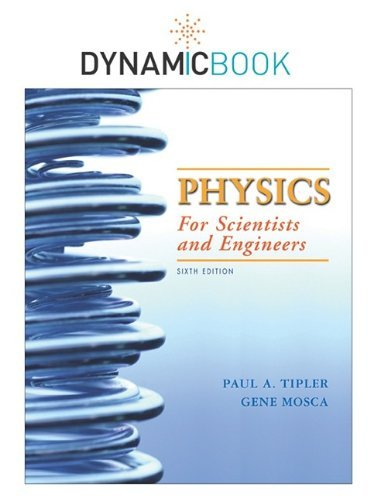 Dynamic Book Physics, Volume 1 For Scientists and Engineers by Tipler, Paul Allen, Mosca, Gene [W.H. Freeman & Company,2009] [Paperback] 6TH EDITION