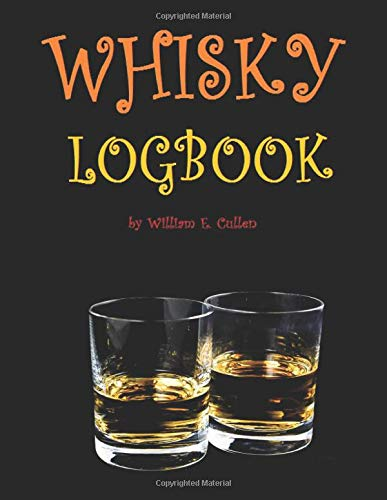Whisky Logbook: Probably the Best Grown Up Drink in the World