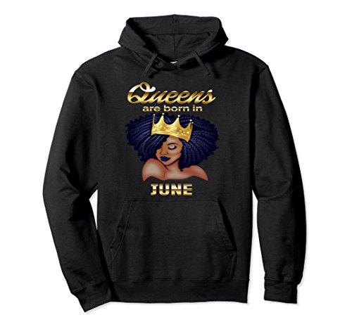 Unisex Queens Are Born In June Birthday Hoodie for Black Women Large Black (Black Sweatshirt Born)