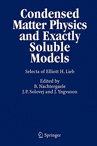 Condensed Matter Physics and Exactly Soluble Models: Selecta of Elliott H. Lieb