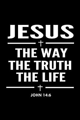 Jesus The Way The Truth The Life John 146 Bible Verse Quote
