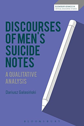 Discourses of Men's Suicide Notes: A Qualitative Analysis (Bloomsbury Advances in Critical Discourse Studies) by Bloomsbury Academic